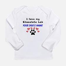 Custom I Love My Chocolate Lab Long Sleeve T-Shirt