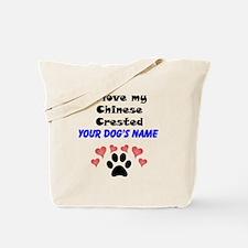 Custom I Love My Chinese Crested Tote Bag
