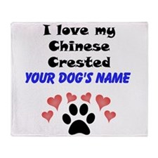 Custom I Love My Chinese Crested Throw Blanket