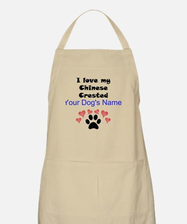 Custom I Love My Chinese Crested Apron