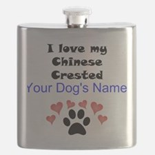 Custom I Love My Chinese Crested Flask