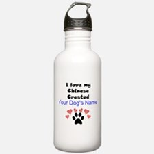 Custom I Love My Chinese Crested Water Bottle