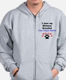 Custom I Love My Chinese Crested Zip Hoodie