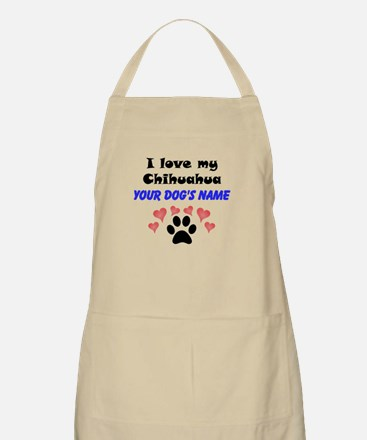 Custom I Love My Chihuahua Apron