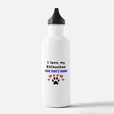 Custom I Love My Chihuahua Water Bottle
