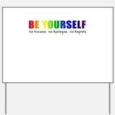 Be Yourself (Rainbow) Yard Sign