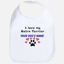 Custom I Love My Cairn Terrier Bib