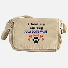 Custom I Love My Bulldog Messenger Bag