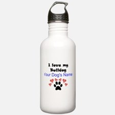 Custom I Love My Bulldog Water Bottle