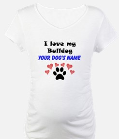 Custom I Love My Bulldog Shirt