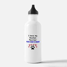 Custom I Love My Boston Terrier Water Bottle