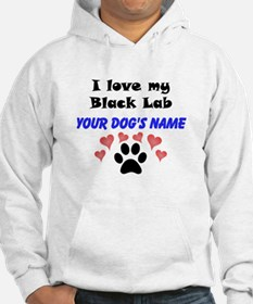 Custom I Love My Black Lab Hoodie