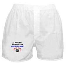 Custom I Love My Bichon Frise Boxer Shorts