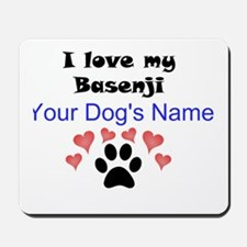 Custom I Love My Basenji Mousepad