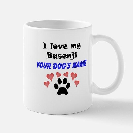 Custom I Love My Basenji Mug