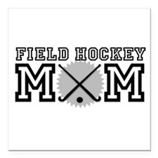 "Field Hockey Mom Square Car Magnet 3"" x 3"""