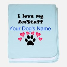 Custom I Love My AmStaff baby blanket