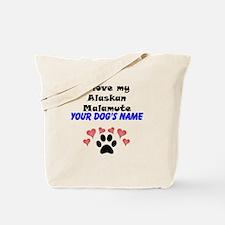 Custom I Love My Alaskan Malamute Tote Bag