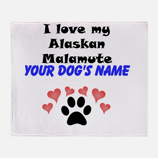 Custom I Love My Alaskan Malamute Throw Blanket