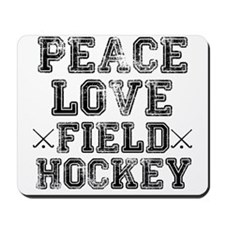 Peace, Love, Field Hockey Mousepad