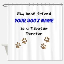 Custom Tibetan Terrier Best Friend Shower Curtain