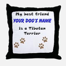 Custom Tibetan Terrier Best Friend Throw Pillow