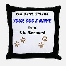Custom St. Bernard Best Friend Throw Pillow