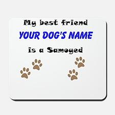 Custom Samoyed Best Friend Mousepad