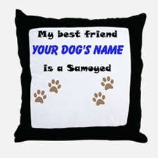 Custom Samoyed Best Friend Throw Pillow