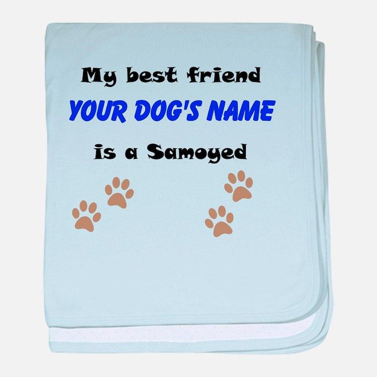 Custom Samoyed Best Friend baby blanket