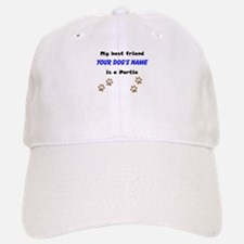 Custom Portie Best Friend Baseball Baseball Baseball Cap