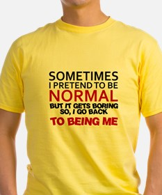 Sometimes I pretend to be normal T