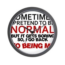 Sometimes I pretend to be normal Wall Clock