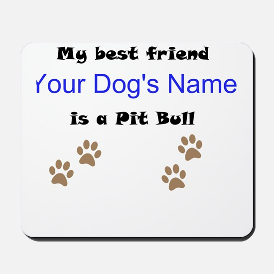 Custom Pit Bull Best Friend Mousepad