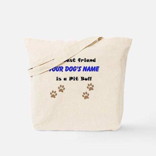Custom Pit Bull Best Friend Tote Bag