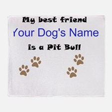Custom Pit Bull Best Friend Throw Blanket