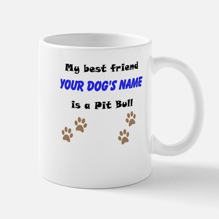 Custom Pit Bull Best Friend Mug