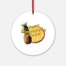 PURE PINEAPPLE PIZZA Ornament (Round)