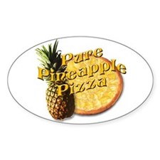 PURE PINEAPPLE PIZZA Oval Decal