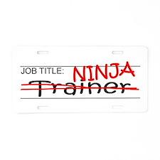 Job Ninja Trainer Aluminum License Plate