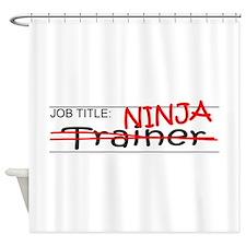 Job Ninja Trainer Shower Curtain
