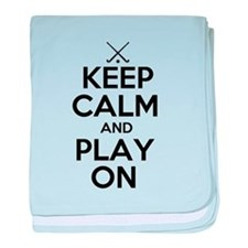 Keep Calm and Play On - Field Hockey baby blanket