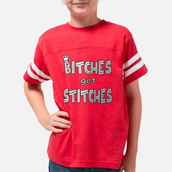 2-bitchesgetstitches Youth Football Shirt