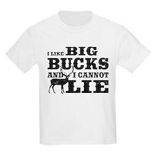 I like BIG Bucks and I can not lie! T-Shirt