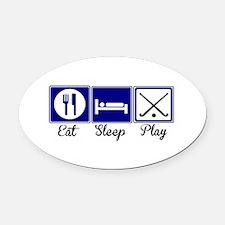 Eat, Sleep, Play - Field Hockey Oval Car Magnet