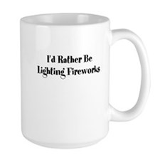 Id Rather Be Lighting Fireworks Mug
