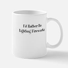 Id Rather Be Lighting Fireworks Mug