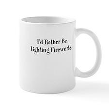Id Rather Be Lighting Fireworks Small Mug