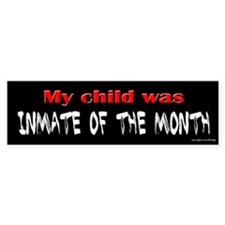 Inmate of the Month Bumper Bumper Sticker