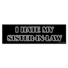 I Hate My Sister in Law Bumper Car Sticker
